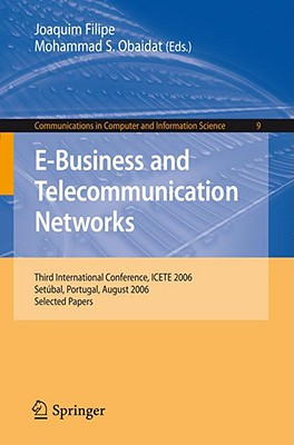 E-business and Telecommunication Networks By Filipe, Joaquim (EDT)/ Obaidat, Mohammad S. (EDT)